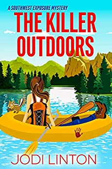 The Killer Outdoors (A Southwest Exposure Mystery Book 1) by [Jodi Linton]