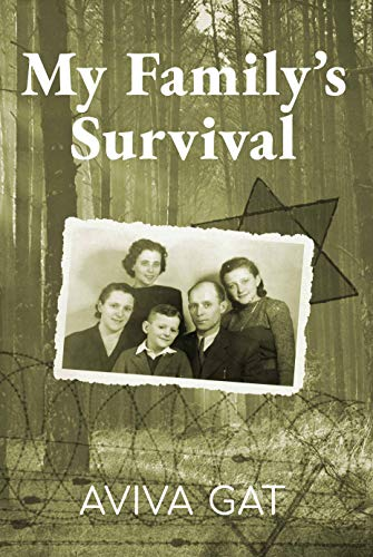 My Family's Survival: The true story of how the Shwartz family escaped the Nazis and survived the Holocaust (English Edition)