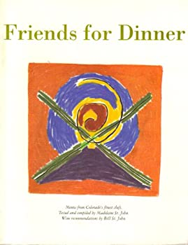 Friends for Dinner: Menus from Colorado's Finest Chefs 0963087002 Book Cover