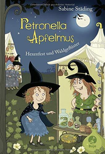 Petronella Apfelmus - Hexenfest und Waldgeflüster: Band 7