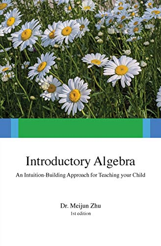 Introductory Algebra: An Intuition-Building Approach For Teaching Your Child