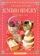 55 Miniature Embroidery Projects (A David & Charles Craft Paperback)