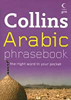 Collins Arabic Phrasebook: The Right Word in Your Pocket (Collins Gem)