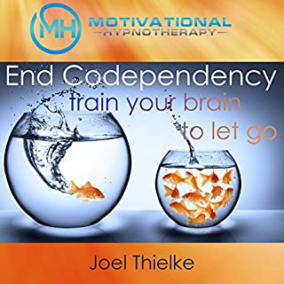 End Codependency: Train Your Brain to Let Go with Self-Hypnosis, Meditation and Affirmations audiobook cover art