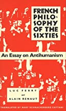 French Philosophy of the Sixties: An Essay on Antihumanism (Sierra Club Adventure Travel Guides)