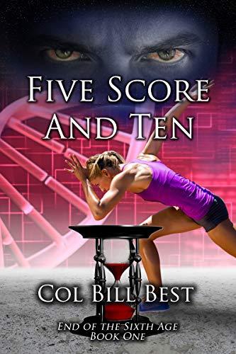 Five Score and Ten by Col Bill Best
