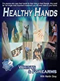 Healthy Hands, Wrists & Forearms...