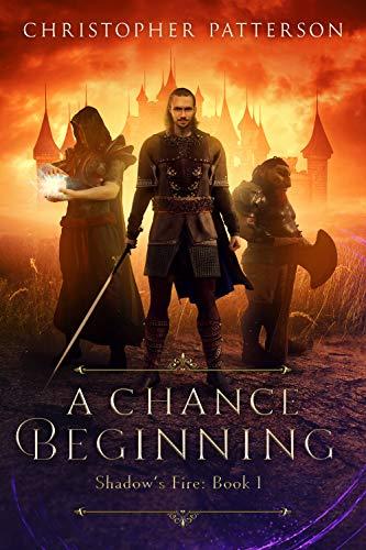 A Chance Beginning: Shadow's Fire Book 1 (Dream Walker Chronicles Book 1) (Shadow's Fire Trilogy)