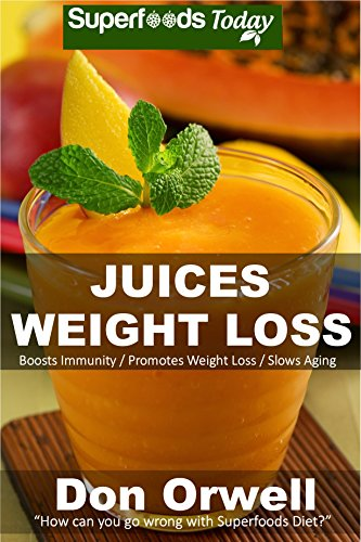 Juices Weight Loss: 75+ Juices for Weight Loss: Heart Healthy Cooking, Juices Recipes, Juicer Recipes Book, Juice Recipes, Gluten Free, Juice Fasting, ... weight loss Book 50) (English Edition)