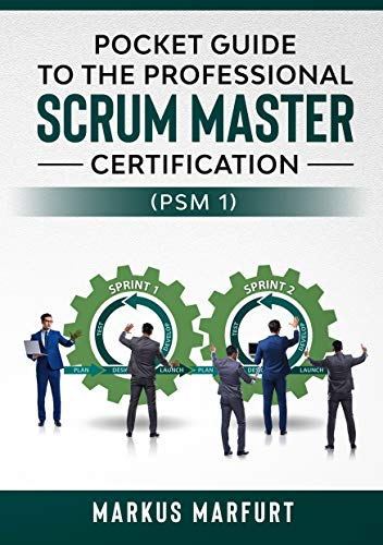 Pocket guide to the Professional Scrum Master Certification (PSM 1) (English Edition)