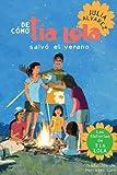 De como tia Lola salvo el verano (How Aunt Lola Saved the Summer Spanish Edition) (The Tia Lola Stories nº 3)