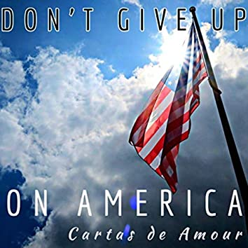 Don't Give up on America