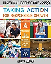 Taking Action for Responsible Growth (Un Sustainable Development Goals)