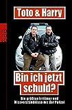 Torsten Heim, Frank Schneider, Thomas Weinkauf: Toto und Harry: Bin ich jetzt schuld?