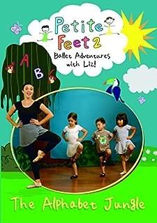 Petite Feet: Ballet Adventures with Liz - The Alphabet Jungle by Liz Vacco