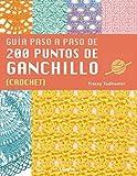 200 PUNTOS DE GANCHILLO: GUIA PASO A PASO