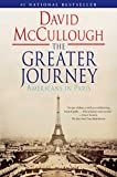 The Greater Journey: Americans in Paris by David McCullough(2012-05-15)