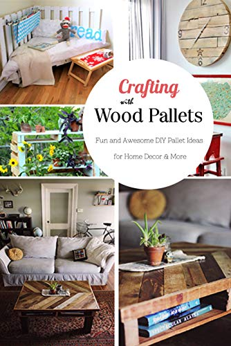 Crafting With Wood Pallets Fun And Awesome Diy Pallet Ideas For Home Decor More Diy Storage Decor Designs Made From Reclaimed Pallets Book Ebook Mullangi Kumar Amazon Co Uk Kindle Store