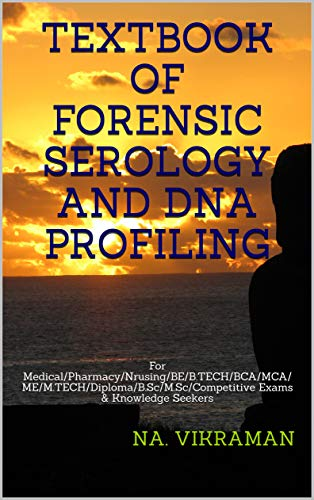 Textbook Of Forensic Serology And Dna Profiling For Medical Pharmacy Nrusing Be B Tech Bca Mca Me M Tech Diploma B Sc M Sc Competitive Exams Knowledge Seekers 2020 123 Kindle Edition By Vikraman Na Professional Technical Kindle Ebooks
