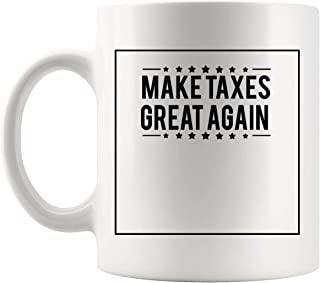 Thoughtful Gifts for Accountants Coffee Cup | Mug for Make Taxes Great Again For Accountant CPA Accounting Auditor CPA Certified Public Tax Preparer Season IRS