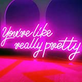 Large LED Neon Sign for Wall Decor, 28 inches You're Like Really Pretty Pink Neon Light Signs for Bedroom Bachelorette Party Birthday Wedding Engagement Party Bar Club Decoration