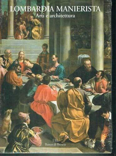 Lombardia manierista. Arti e architettura 1535-1600.