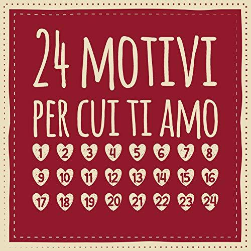 24 motivi per cui ti amo: Calendario dell Avvento - Amore Libro da compilare e regalare, Regalo per marito, moglie, amico, fidanzata
