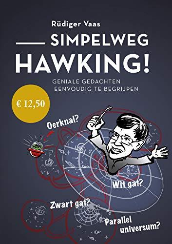 Simpelweg Hawking: Geniale gedachten eenvoudig te begrijpen