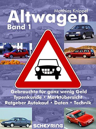 Altwagen: Gebrauchtwagen für ganz wenig Geld - Band 1 von Matthias Knippel (12. Dezember 2014) Broschiert