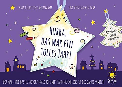 Hurra, das war ein tolles Jahr!: Der Mal- und Bastel-Adventskalender mit Jahresrückschau für die ganze Familie: Der Mal- und Bastel-Adventskalender mit Jahresrückblick für die ganze Familie.