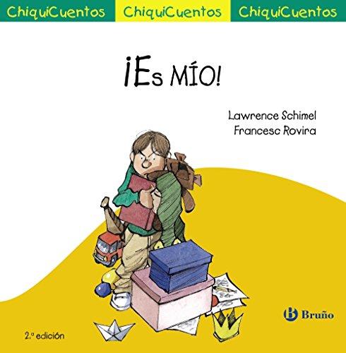 ¡Es MÍO! (Castellano - A PARTIR DE 3 AÑOS - CUENTOS - ChiquiCuentos)