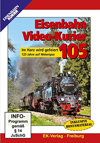 Eisenbahn Video-Kurier 105 - Im Harz wird gefeiert