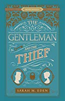 The Gentleman and the Thief (Proper Romance)