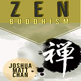 Zen Buddhism      A Guide to Understand the Zen Philosophy and Start a Peaceful Lifestyle              Written by:                                                                                                                                 Joshua Matt Chan                               Narrated by:                                                                                                                                 Gary J. Chambers                      Length: 2 hrs and 3 mins     Not rated yet     Overall 0.0
