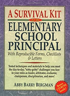 A Survival Kit for the Elementary School Principal with Reproducible Forms, Checklists & Letters