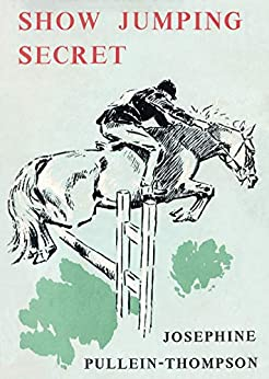 Show Jumping Secret by [Josephine Pullein-Thompson]
