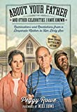 About Your Father and Other Celebrities I Have Known: Ruminations and Revelations from a Desperate Mother to Her Dirty Son (Thorndike Press Large Print Biographies & Memoirs Series)