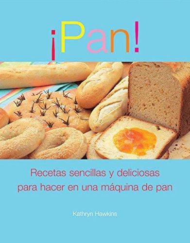 Pan/ Bread: Recetas Simples Y Satisfactorias Para La Maquina De Hacer Pan