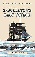 Shackleton's Last Voyage (Eyewitness Accounts)