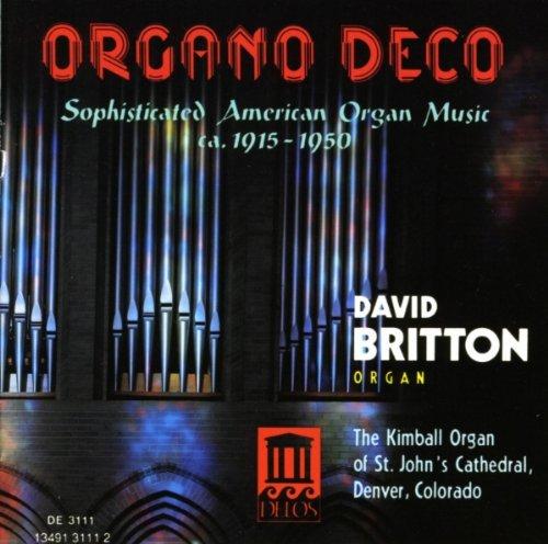 Bennett, R.: Organ Sonata in G Major / Bingham, S.: Baroques / Crandell, R.: Carnival (Organo Deco)