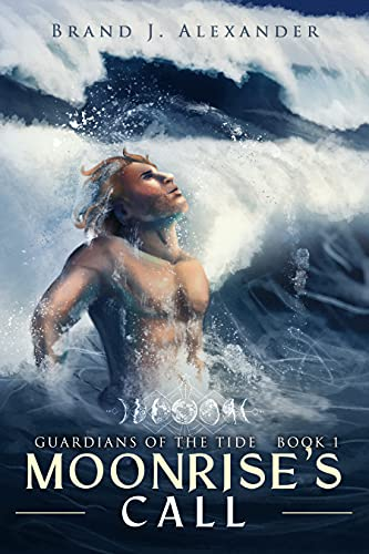 Moonrise's Call (Guardians of the Tide Book 1) by [Brand J. Alexander]