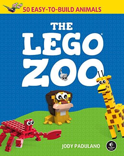 The Lego Zoo: 50 Easy-to-Build Animals