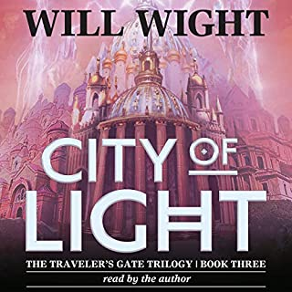 City of Light     The Traveler's Gate Trilogy, Book 3              By:                                                                                                                                 Will Wight                               Narrated by:                                                                                                                                 Will Wight                      Length: 15 hrs and 36 mins     6 ratings     Overall 4.8