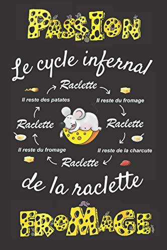 Le cycle infernal de la raclette: Carnet de notes ligné pour les passionnés de fromage - Notebook 100 pages format A5