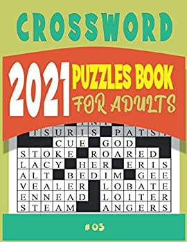 2021 Crossword Puzzles Book For Adults #03  Large-print Medium-level Puzzles   Awesome Crossword Book For Puzzle Lovers Of 2021   Adults Seniors Men And Women With Solutions.