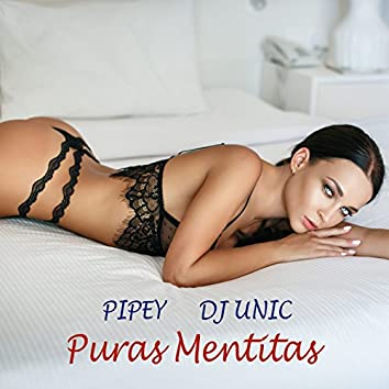 Puras Mentiras (DJ Unic Reggaeton Edit)