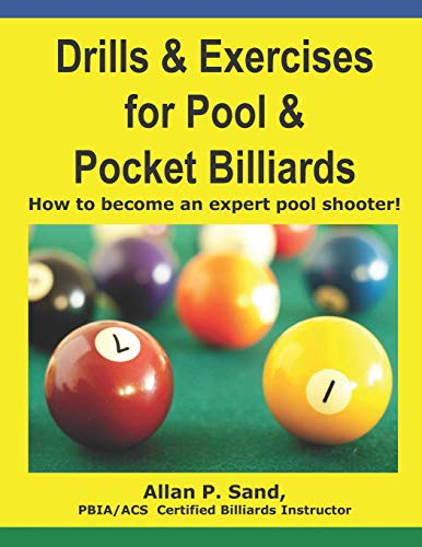 Compare Textbook Prices for Drills & Exercises for Pool and Pocket Billiard: Table Layouts to Master Pocketing & Positioning Skills  ISBN 9781625050007 by Sand, Mr. Allan P.,Sand, Allan P.