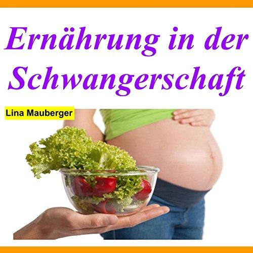 Ernährung in der Schwangerschaft                   Autor:                                                                                                                                 Lina Mauberger                               Sprecher:                                                                                                                                 Annika Gamerad                      Spieldauer: 46 Min.     2 Bewertungen     Gesamt 2,0