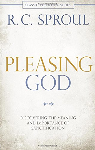 Image of Pleasing God: Discovering the Meaning and Importance of Sanctification (Classic Theology)