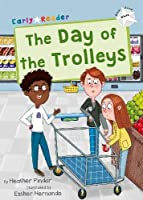 The Day of the Trolleys: (White Early Reader) (Maverick Early Readers)